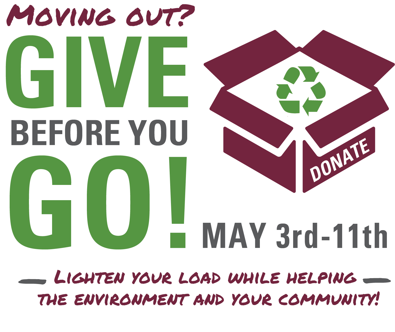 Moving out? Give before you go! Donate May 3rd - 11th. Lighten your load while helping the environment and your community!