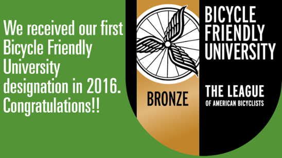 We received our first Bicycle Friendly University designation in 2016. Congratulations!!